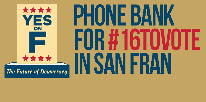 Phone Bank for #16TOVOTE in San Fran!